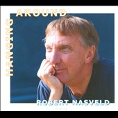 Robert Nasveld: Hanging Around