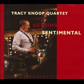 Tracy Knoop Quartet: Getting Sentimental: Live At Boxley's [Digipak]