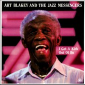 Art Blakey: I Get a Kick Out of Bu