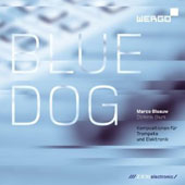 Blue Dog - Music for trumpet & electronics / Marco Blaauw & Dominik Blum