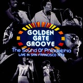 Various Artists: Golden Gate Groove: The Sound of Philadelphia Live in San Francisco 1973