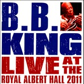 B.B. King: Live at the Royal Albert Hall 2011