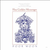 Hiss Golden Messenger: Poor Moon [Digipak]