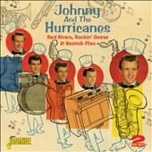 Johnny & the Hurricanes: Red Rivers, Rockin' Geese & Beatnik Flies