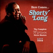 Shorty Long: Here Comes...Shorty Long: The Complete Motown Stereo Masters *