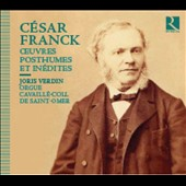 César Franck: Posthumous and unpublished works for organ / Joris Verdin, organ