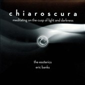 Chiaroscura - Choral works by Joubert, Banks, Strauss & Schnittke / Eric Banks - The Esoterics