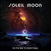 Soleil Moon: On the Way to Everything *