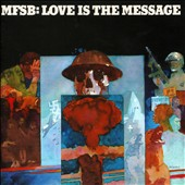 MFSB (Group): Love Is The Message [Expanded Edition]