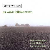 Matt Wilson (Drums): As Wave Follows Wave
