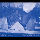Amor de Días: The  House at Sea [Digipak] *