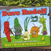 Dave Rudolf: Don't Play with Your Food