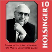 Symphonic Wind Music of David R. Holsinger, Vol. 10