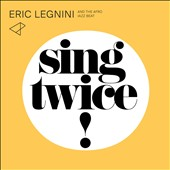 Eric Legnini & the Afro Jazz Beat/Eric Legnini: Sing Twice! [Digipak]