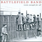 The Battlefield Band: Room Enough for All [Digipak] *