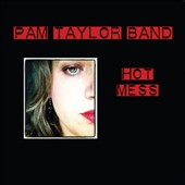 Pam Taylor Band: Hot Mess