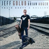 Jeff Golub/Brian Auger: Train Keeps a Rolling *