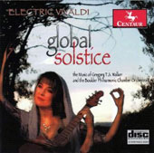 Electric Vivaldi: Global Solstice - the music of Gregory T.S. Walker