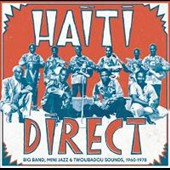 Various Artists: Haiti Direct: Big Band, Mini Jazz & Twoubadou Sounds (1960-1978)