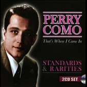 Perry Como: That's Where I Came In: Standards & Rarities