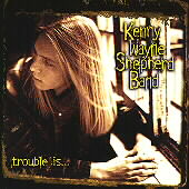 Kenny Wayne Shepherd/The Kenny Wayne Shepherd Band: Trouble Is...
