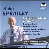 Philip Spratley (b.1942): Orchestral Music, Vol. 2 - Symphony no 3; Sinfonia Pascale; Cargoes; Helpston Fantasia
