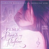 Carolyn Rodriguez (Latin Rap): P.I.M.P. (Purp is My Perfume) [PA]