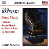 Frederic Rzewski (b.1938): Piano Music - Fantasia; Second Hand or Alone at Last; De Profundis / Robert Satterlee, piano