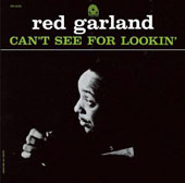 Red Garland: Can't See for Lookin'