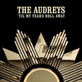The Audreys: Til My Tears Roll Away