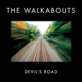 The Walkabouts: Devil's Road [Deluxe]