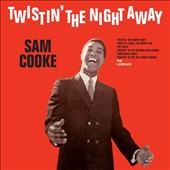 Sam Cooke: Twistin' the Night Away