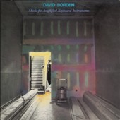 David Borden (b.1938): Music For Amplified Keyboard Instruments / David Borden