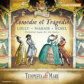 Comédie et Tragédie, Vol. 1: Lully, Marais, Rebel - Orchestral Music for the Theater / Tempesta di Mare; Roberts, Stone