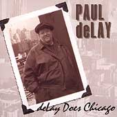 Paul deLay: deLay Does Chicago