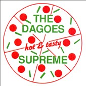 The Dagoes: Supreme [Bonus Tracks]