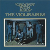 The Violinaires: Groovin' with Jesus