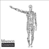 Makings: Cognition