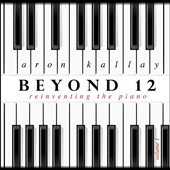 Beyond 12: Reinventing the Piano - works by Isaac Schankler, Kyle Gann, Aaron K. Johnson, Brian Shepard, John Schneider, Tom Flaherty, Vera Ivanova, Jason Heath / Aron Kallay, piano