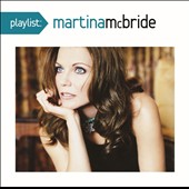 Martina McBride: Playlist: The Very Best of Martina Mcbride