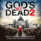 Original Soundtrack: God's Not Dead 2 [Original Soundtrack]