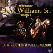 Larry Butler (Country)/Willie Nelson: Memories of Hank Williams, Sr.