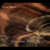 Terry Riley (Composer): The  3 Generations Trio
