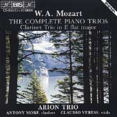Mozart: The Complete Piano Trios, Clarinet Trio / Arion Trio