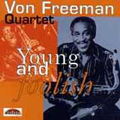 Von Freeman: Young and Foolish
