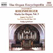 Organ Encyclopedia - Rheinberger: Works for Organ Vol 3
