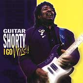 Guitar Shorty: I Go Wild!