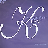 Jerome Kern: The Musicality of Kern