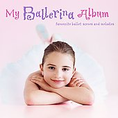 My Ballerina Album - Favorite Ballet Scenes and Melodies