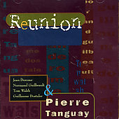 Pierre Tanguay: Reunion *